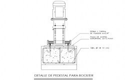 Detail of pedestal for booster dwg file